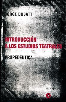 INTRODUCCION A LOS ESTUDIOS TEATRALES