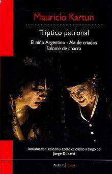 TRIPTICO PATRONAL. EL NIÑO ARGENTINO / ALA DE CRIADOS / SALOME DE CHACRA