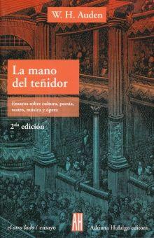 MANO DEL TEÑIDOR, LA. ENSAYOS SOBRE CULTURA POESIA TEATRO MUSICA Y OPERA