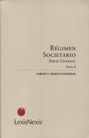 REGIMEN SOCIETARIO. PARTE GENERAL / 2 TOMOS