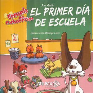 PRIMER DIA DE ESCUELA, EL / ESCUELA DE CACHORRITOS / PD.