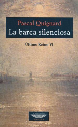 BARCA SILENCIOSA, LA. UTIMO REINO VI