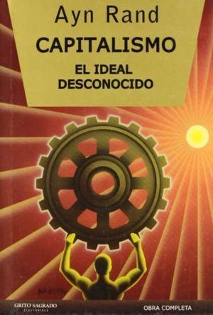Capitalismo. El ideal desconocido (Edición de lujo)
