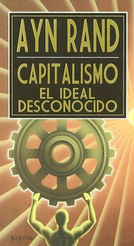 Capitalismo. El ideal desconocido