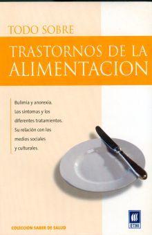 TODO SOBRE TRASTORNOS DE LA ALIMENTACION