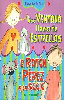 UNA VENTANA LLENA DE ESTRELLAS / EL RATON PEREZ Y SU SOCIO