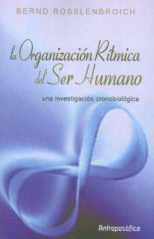 ORGANIZACION RITMICA DEL SER HUMANO, LA. UNA INVESTIGACION CRONOBIOLOGICA