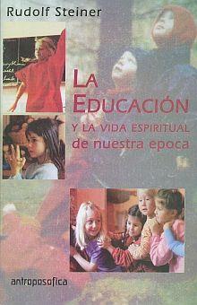 EDUCACION Y LA VIDA ESPIRITUAL DE NUESTRA EPOCA, LA