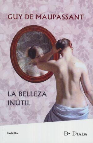 BELLEZA INUTIL, LA