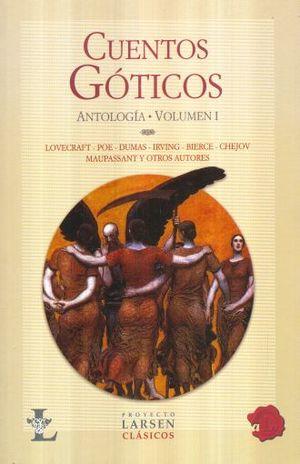 CUENTOS GOTICOS. ANTOLOGIA / VOL. I