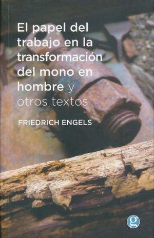 PAPEL DEL TRABAJO EN LA TRANSFORMACION DEL MONO EN HOMBRE Y OTROS TEXTOS, EL