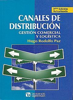 CANALES DE DISTRIBUCION. GESTION COMERCIAL Y LOGISTICA / 3 ED.