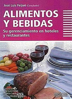 ALIMENTOS Y BEBIDAS. SU GERENCIAMIENTO EN HOTELES Y RESTAURANTES