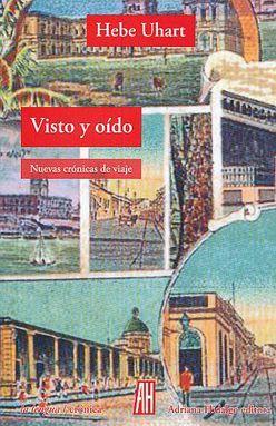 VISTO Y OIDO. NUEVAS CRONICAS DE VIAJE