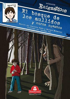 Agustín en el bosque de los aullidos y otros cuentos