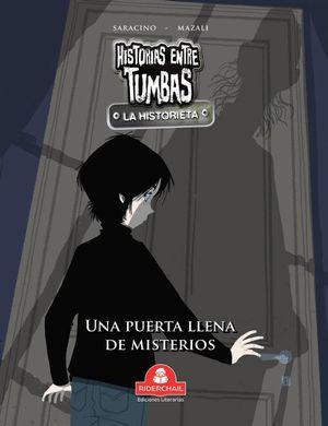 Una puerta llena de misterios. Historias entre tumbas