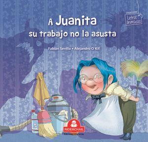 A Juanita su trabajo no la asusta
