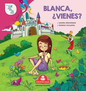Blanca, ¿vienes?