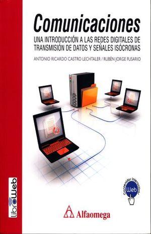COMUNICACIONES. UNA INTRODUCCION A LAS REDES DIGITALES DE TRANSMISION DE DATOS Y SEÑALES ISOCRONAS