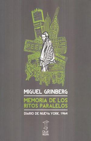 MEMORIA DE LOS RITOS PARALELOS. DIARIO DE NUEVA YORK 1964
