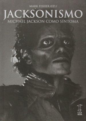 JACKSONISMO. MICHAEL JACKSON COMO SINTOMA