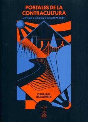 POSTALES DE LA CONTRACULTURA. UN VIAJE A LA COSTA OESTE (1974-1984)