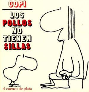 POLLOS NO TIENEN SILLAS, LOS