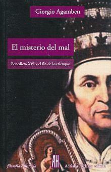 MISTERIO DEL MAL, EL. BENEDICTO XVI Y EL FIN DE LOS TIEMPOS