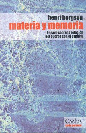 MATERIA Y MEMORIA. ENSAYO SOBRE LA RELACION DEL CUERPO CON EL ESPIRITU