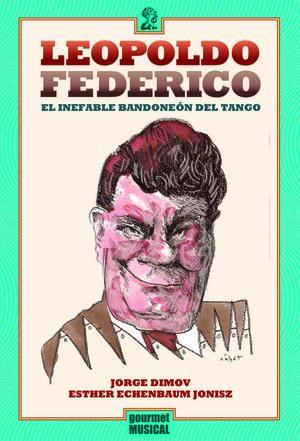 Leopoldo Federico, el inefable bandonéon del tango
