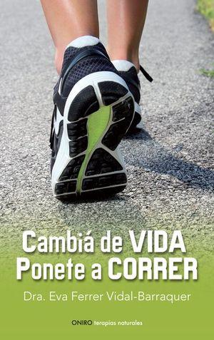 CAMBIA DE VIDA. PONETE A CORRER