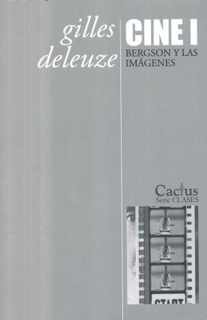 CINE 1. BERGSON Y LAS IMAGENES