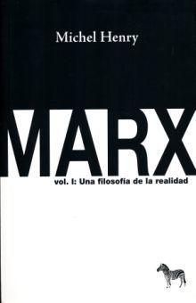 MARX / VOL. I UNA FILOSOFIA DE LA REALIDAD