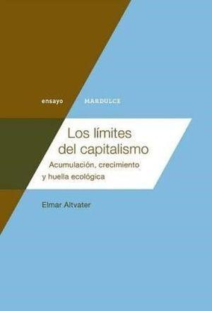 Los límites del capitalismo. Acumulación, crecimiento y huella ecológica