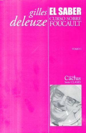 SABER, EL. CURSO SOBRE FOUCAULT 1