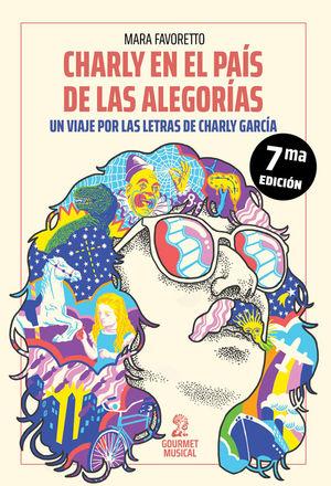 Charly en el país de las alegorías. Un viaje por las letras de Charly García