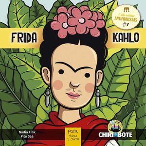 COL. ANTIPRINCESAS / FRIDA KAHLO PARA CHICAS Y CHICOS