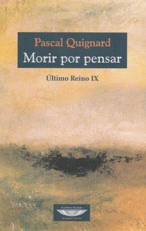 MORIR POR PENSAR. ULTIMO REINO IX