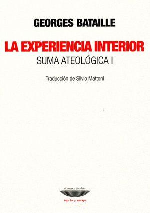 EXPERIENCIA INTERIOR, LA. SUMA ATEOLOGICA I
