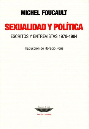 SEXUALIDAD Y POLITICA. ESCRITOS Y ENTREVISTAS 1978 - 1984
