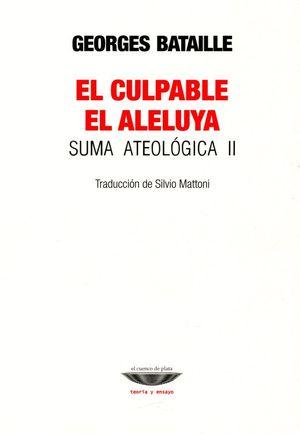 CULPABLE, EL /  EL ALELUYA. SUMA ATEOLOGICA II