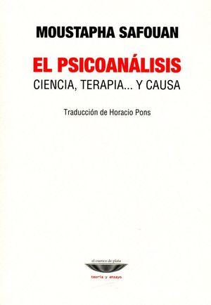 PSICOANALISIS, EL. CIENCIA TERAPIA Y CAUSA
