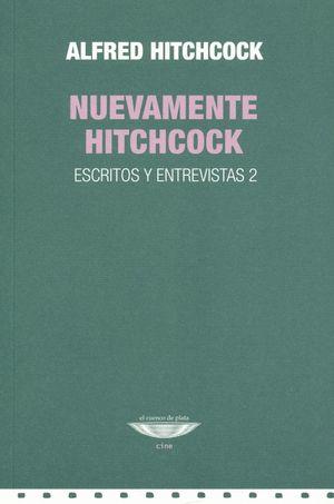 NUEVAMENTE HITCHCOCK. ESCRITOS Y ENTREVISTAS 2