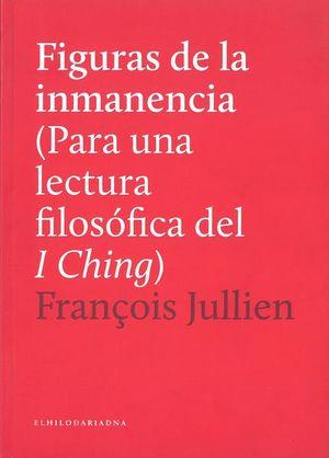 Figuras de la inmanencia (para una lectura filosófica del I Ching)