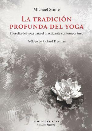 La tradición profunda del yoga