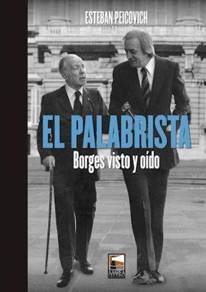 PALABRISTA, EL. BORGES VISTO Y OIDO / 2 ED. / PD.