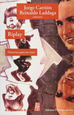 RIPLAY. HISTORIAS PARA NO CREER