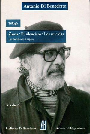Trilogía. Zama / El silenciero / Los suicidas / 4 ed.