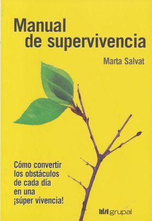 MANUAL DE SUPERVIVIENCIA. COMO CONVERTIR LOS OBSTACULOS EN UNA SUPER VIVENCIA