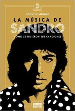 La música de Sandro. Como se hicieron sus canciones